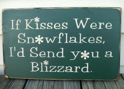 - if-kisses-were-snowflakes-i-would-send-you-a-blizzard